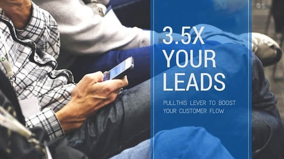 Use reputation marketing to 3.5X your lead flow