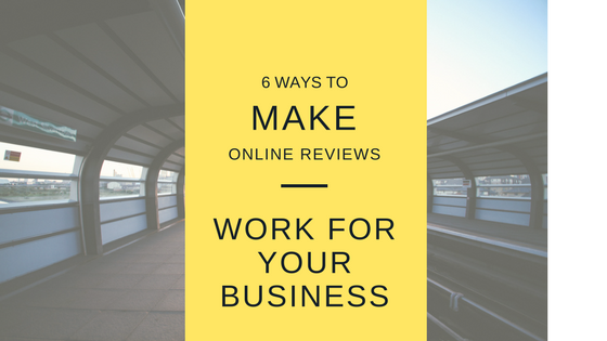 Make online reviews work for your business