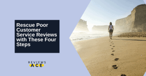 Rescue Poor Customer Service Reviews with These Four Steps