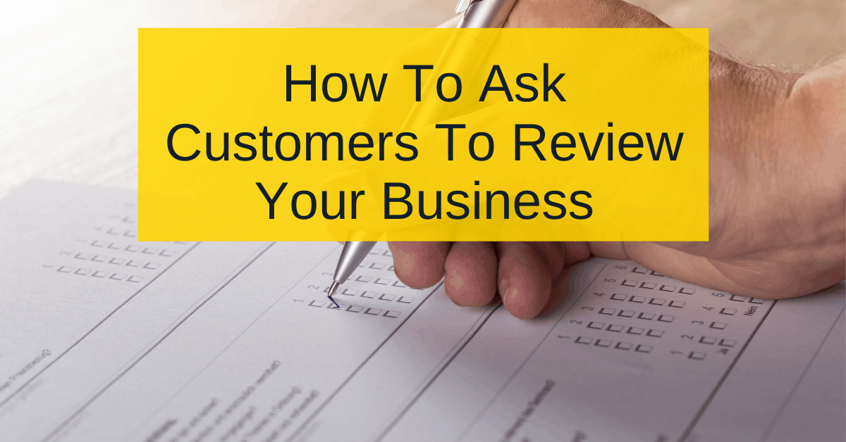 How to ask customers to review your business