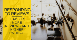 Responding to reviews gives you more reviews and higher ratings